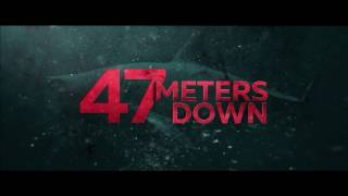 47 Meters Down Theatrical Trailer