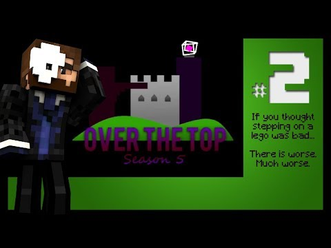 If You Thought Stepping on a Lego was Bad - Over the Top UHC S5 Ep2