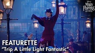 """Trip A Little Light Fantastic"" Featurette | Mary Poppins Returns"