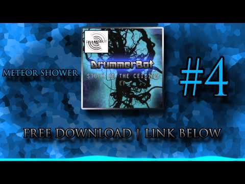 Meteor Shower - DrummerBot [STUCK ON THE CEILING EP | FREE DOWNLOAD BELOW]