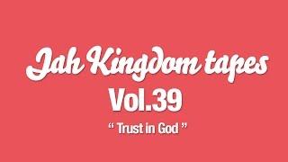 [rare] Jah Kingdom Tapes Vol.39 - Trust In God