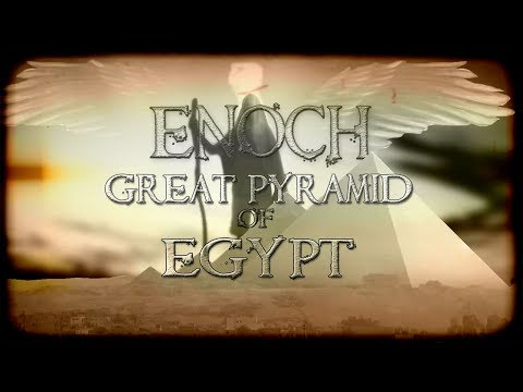 ENOCH | Great Pyramid Of Egypt | The Builder