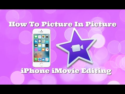 How To Picture In Picture - iPhone iMovie Editing