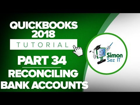 QuickBooks 2018 Training Tutorial Part 34: How to Reconcile Bank Accounts in Quickbooks