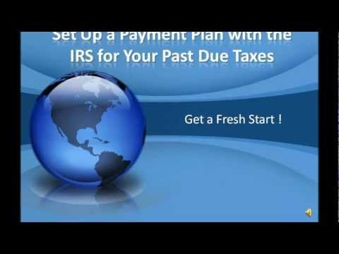 Set Up a Payment Plan with the IRS for Your Past Due Taxes