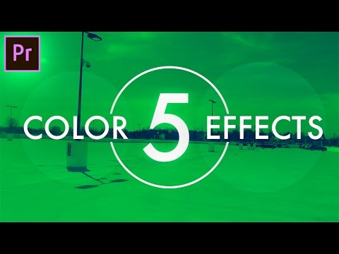 5 Creative COLOR EFFECTS to step up your next video! (Adobe Premiere Pro CC 2017 Tutorial) (How to)