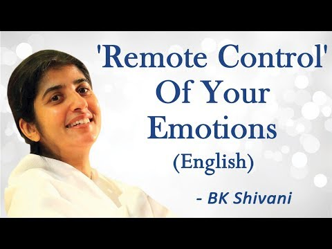'Remote Control' Of Your Emotions: Part 2: BK Shivani (English)
