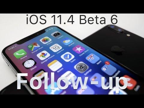 iOS 11.4 Beta 6 - Follow-up