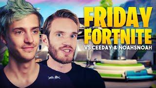 Ninja & PewDiePie Take On Ceeday & Noahsnoah In Friday Fortnite!!