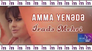 Irade Mehri - Amma Yenede (Official Clip)