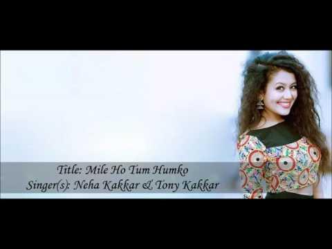 Xxx Mp4 Neha Kakkar Mile Ho Tum Hamko Lyrics 3gp Sex