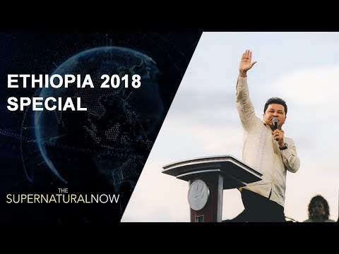 Ethiopia 2018 Special - The Supernatural Now | Aired on April 29, 2018