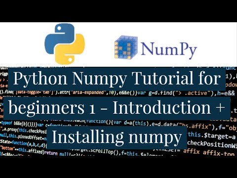 Python Numpy Tutorial For Beginners 1 - Introduction + Installing numpy