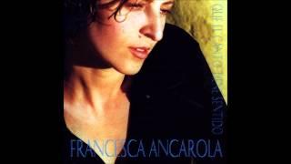 Francesca Ancarola - Que El Canto Tiene Sentido - Álbum Completo (1999)