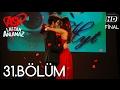 Download  Aşk Laftan Anlamaz 31.Bölüm ᴴᴰ (Final) MP3,3GP,MP4