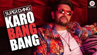 Karo Bang Bang - Official Music Video | Super Dang