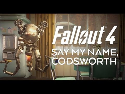 Say My Name, Codsworth! - Fallout 4