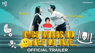 Short Film | Trailer | Kuch Khaas Ho Hee Na Jaye | NJ Films | 2019 | HD