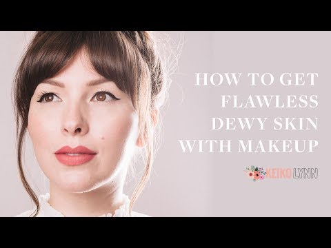 How To Get Flawless Looking, Dewy Skin (with Makeup!)