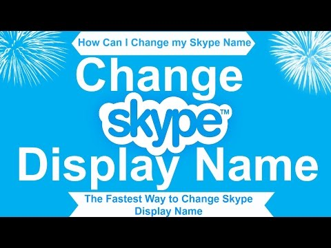 How Can I Change My Skype Display Name | How Do You Change Your Skype Display Name