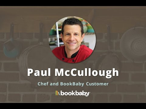 BookBaby Reviews - How I Self-Published My Cookbook - Chef Paul McCullough