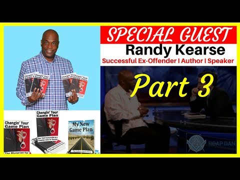 Randy Kearse Served 15 Years Federal Prison. SUCCESS AFTER PRISON. Part 3 of 3