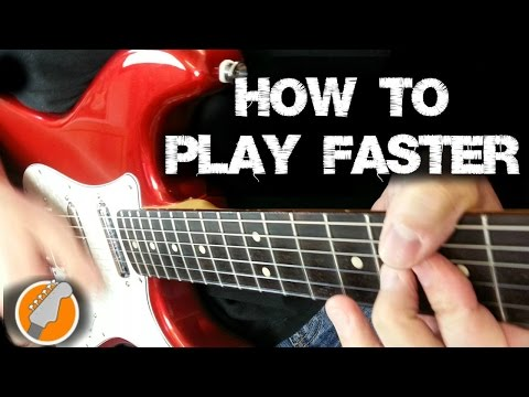 Play Guitar Faster - How To Speed Up Your Guitar Playing