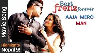 Aaja Mero Mann | Nepali Movie BEST FRIENDS FOREVER Song | Aakash Thapa