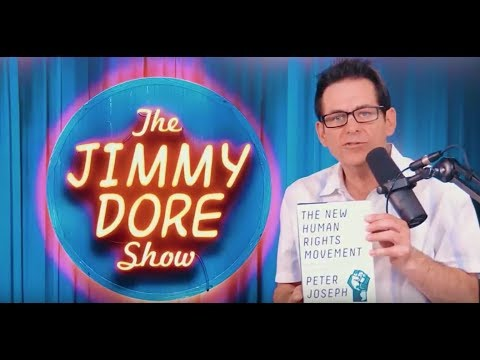 Peter Joseph with Jimmy Dore. Full Interview, April 2018 [ The Zeitgeist Movement ]
