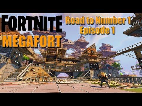 Fortnite: Road to #1 MEGAFORT!   Episode 1