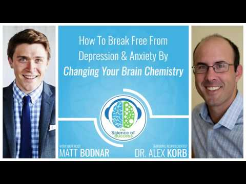 How To Break Free From Depression & Anxiety with Neuroscientist Dr Alex Korb