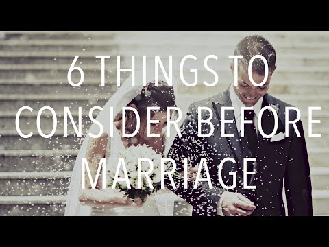 6 Things To Consider Before Marriage