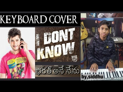i don't know from bharat ane nenu keyboard cover by siddhu