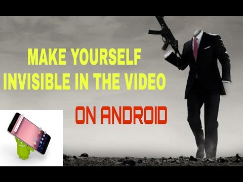 Invisible | How To Become Invisible In The Video On Android Easily (Hindi)