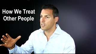 How We Treat Other People - Jefferson Santos