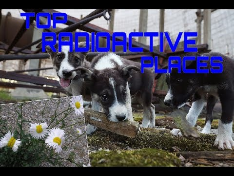 10 UNBELIEVABLE RADIOACTIVE PLACES ON EARTH