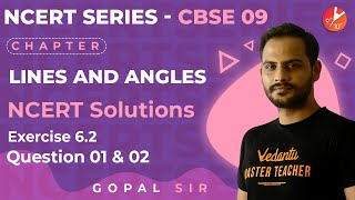 Lines and Angles L4 | NCERT Solutions Ex: 6.2 - Q1 & Q2 | CBSE Class 9 Maths Chapter 6 | Vedantu
