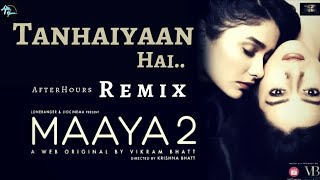 Tanhaiyaan Hai Remix | MAAYA 2 | Asees Kaur | A Web Original By Vikram Bhatt | VB On The Web Song