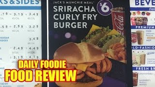 Sriracha Curly Fry Burger Review - Munchie Meal from Jack in the Box