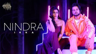 Ikka - Nindra | Kangna Sharma | The PropheC | Robby Singh | New Song | VYRLOriginals