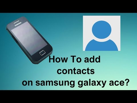 How to Add contacts on Samsung Galaxy Ace