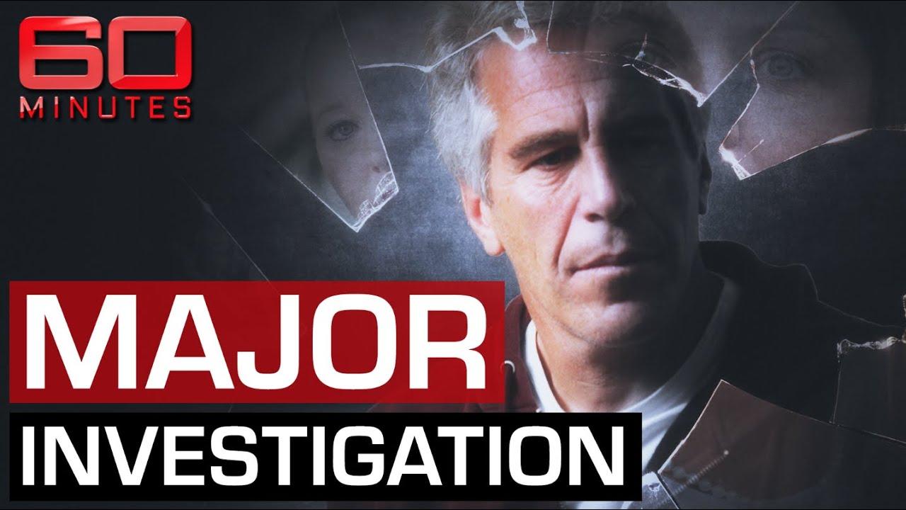 Exposing Jeffrey Epstein's international sex trafficking ring | 60 Minutes Australia