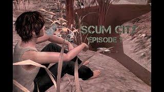 Scum City - Episode 1