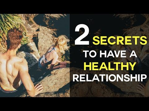 2 Secrets To Have A Healthy Relationship