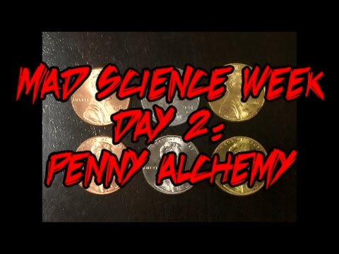 Mad Science Week, Day 2: Penny Alchemy