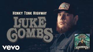 Luke Combs - Honky Tonk Highway (Audio)