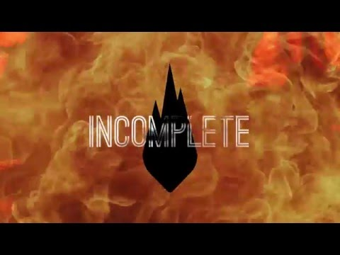 Thousand Foot Krutch - Incomplete (Lyric Video)