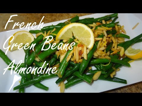 French Green Beans Almondine - Green Beans with Almonds - Haricots Verts Almondine