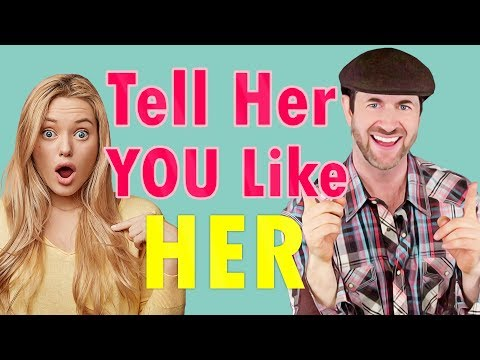 4 ways to tell a girl you like her (and 3 terrible mistakes!)