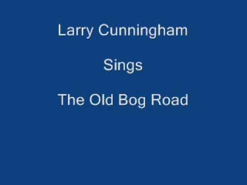 The Old Bog Road -----  Larry Cunningham + Lyrics Underneath